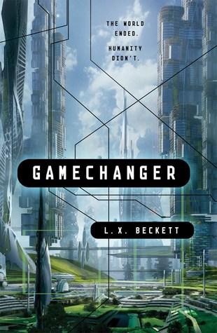 Gamechanger by L.X. Beckett