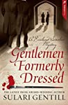 Gentlemen Formerly Dressed (Rowland Sinclair, #5)