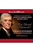 Most Blessed of the Patriarchs - Thomas Jefferson and the Empire of the Imagination