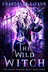 The Wild Witch (The Coven: Academy Magic #3)