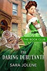 The Daring Debutante : A Derelicts and Debutantes Story (The Book Club, #2)