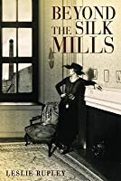 Beyond the Silk Mills