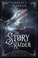 The Story Raider (The Weaver Trilogy Book 2)