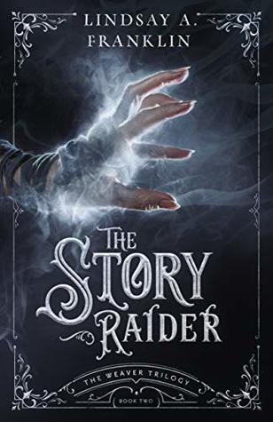 The Story Raider by Lindsay A. Franklin