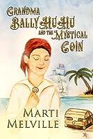 Grandma Balllyhuhu: And the Mystical Coin