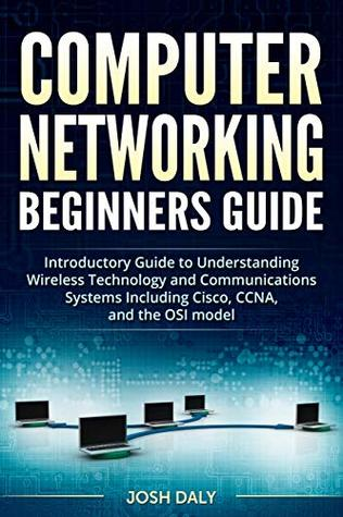 Computer Networking Beginners Guide: Introductory Guide to