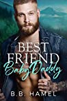 Best Friend Baby Daddy (My Baby Daddy, #1)