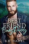 Best Friend Baby Daddy (My Baby Daddy, #1)