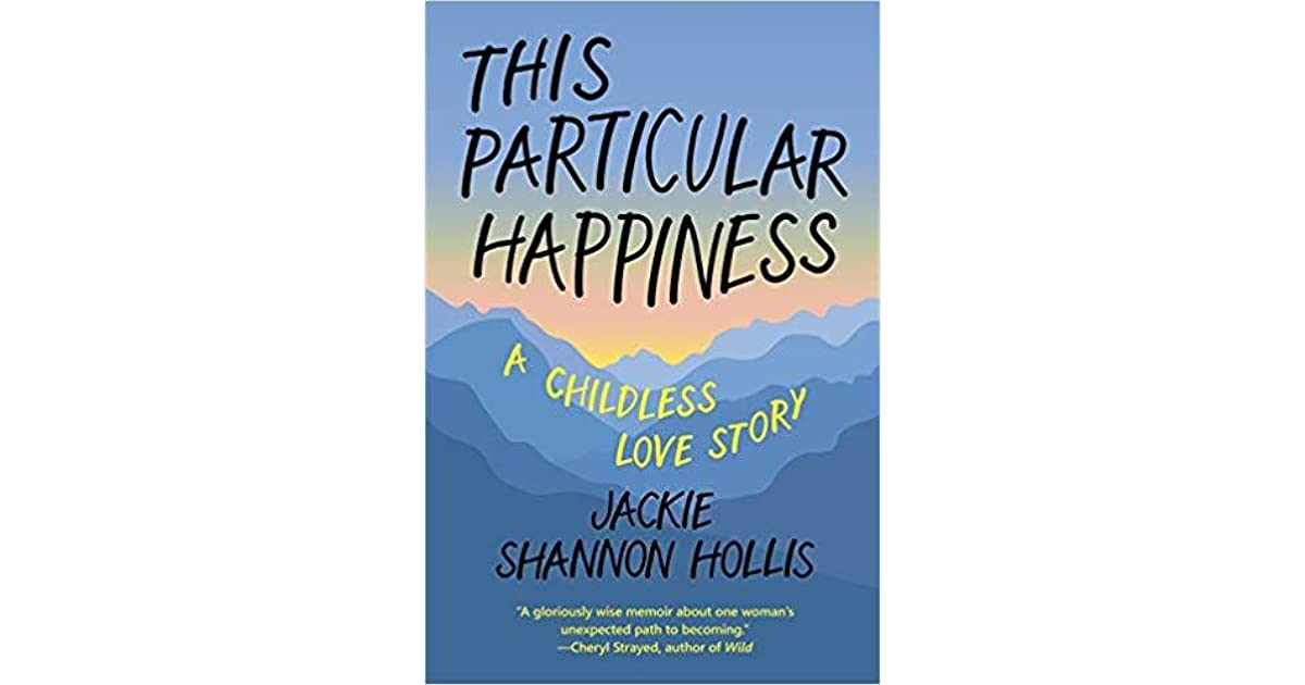This Particular Happiness: A Childless Love Story by Jackie
