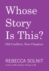 Whose Story Is This? Old Conflicts, New Chapters