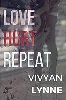 Love Hurt Repeat