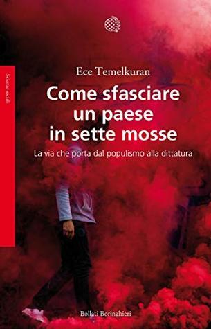 Come sfasciare un paese in sette mosse by Ece Temelkuran