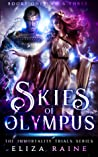 Skies of Olympus: Books One, Two & Three (The Immortality Trials Book 1)