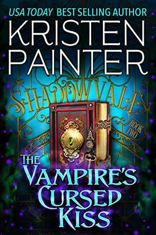The Vampire's Cursed Kiss by Kristen Painter