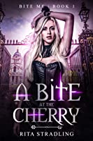 A Bite at the Cherry (Bite Me Book 1)