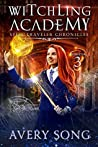 Witchling Academy: Semester Three (Spell Traveler Chronicles, #3)
