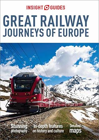 Insight Guides Great Railway Journeys of Europe (Travel Guide eBook)