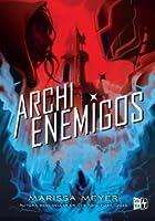 Archienemigos (Renegados, #2)