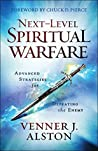 Next-Level Spiritual Warfare: Advanced Strategies for Defeating the Enemy