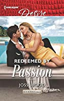 Redeemed by Passion (Dynasties: Secrets of the A-List Book 4)