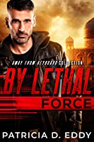 By Lethal Force (Away From Keyboard #5)