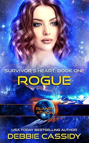 Rogue; Planet Athion (Survivors Heart, #1)