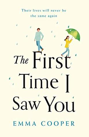 The First Time I Saw You by Emma   Cooper