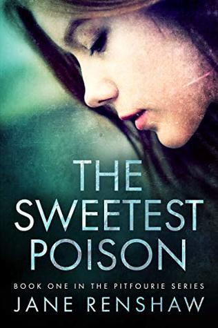 The Sweetest Poison (Pitfourie Series Book 1)