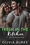 Fresh in the Kitchen (The LUSH Restaurant #2)