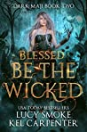 Blessed be the Wicked by Kel Carpenter