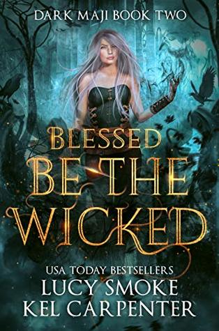 Blessed be the Wicked (Dark Maji #2)