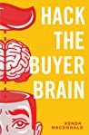 Hack the Buyer Brain by Kenda MacDonald