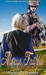 Always Faithful: Clean Amish and Military Romance