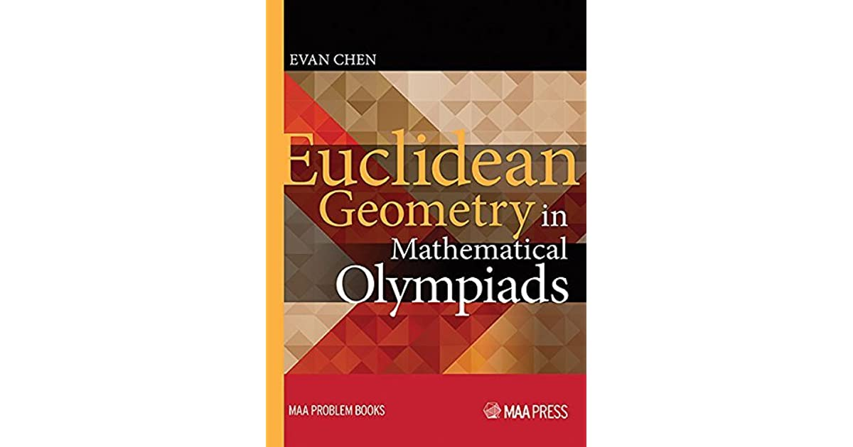 Euclidean Geometry in Mathematical Olympiads by Evan Chen
