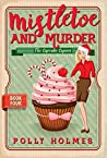 Mistletoe and Murder (The Cupcake Capers, #4)