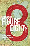 Figure Eight. A Northern Lakes Mystery by Jeff Nania