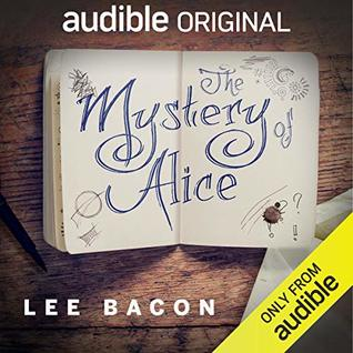 The Mystery of Alice by Lee Bacon