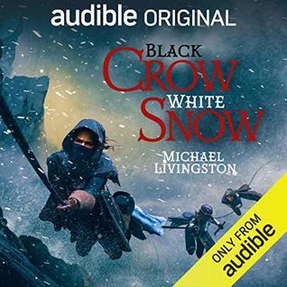 Black Crow, White Snow by Michael Livingston