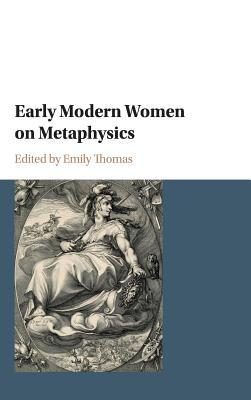 Early Modern Women on Metaphysics