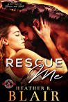Rescue Me (Between Heaven and Hell #0.5; Special Forces: Operation Alpha)