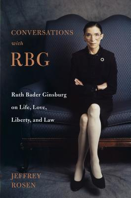Conversations with RBG by Jeffrey Rosen