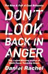 Don't Look Back In Anger: The Rise and Fall of Cool Britannia