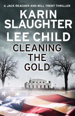 Cleaning the Gold (Jack Reacher, #23.6; Will Trent, #8.5)