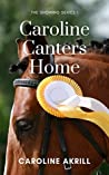 Caroline Canters Home (Showing Book 1)