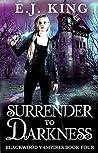 Surrender to Darkness (Blackwood Vampires #4)