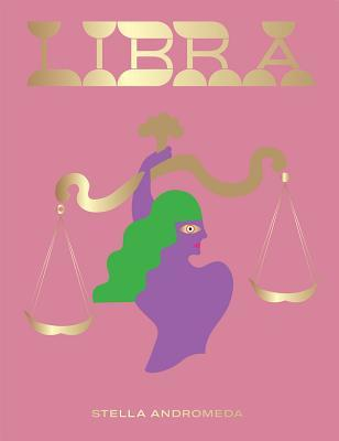 Libra: Harness the Power of the Zodiac (astrology, star sign)