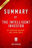 Summary of the Intelligent Investor: By Benjamin Graham and Jason Zweig - Includes Analysis