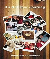 It's Not Your Journey