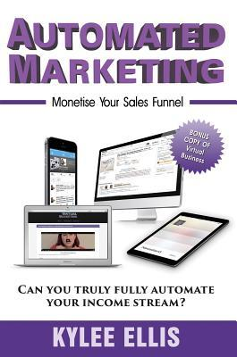 Automated Marketing  Monetise Y - Kylee Ellis