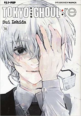 Tokyo Ghoul:re: 16 (Tokyo Ghoul:re, #16) by Sui Ishida